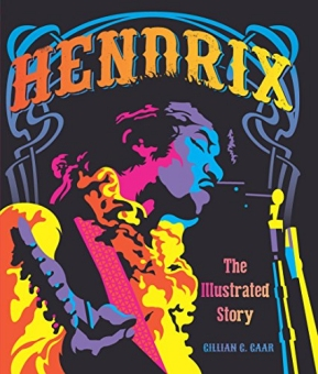 HENDRIX: The Illustrated History by Gillian G. Gaar